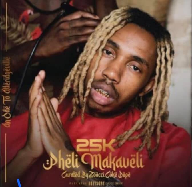 25K - Pheli Makaveli Album ARTWORK