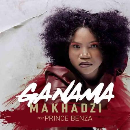 Makhadzi – Ganama ft. Prince Benza SONG MP3 ARTWORK