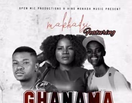 Makhadzi & King Monada – Ghanama ft. Prince Benza SONG ARTWORK