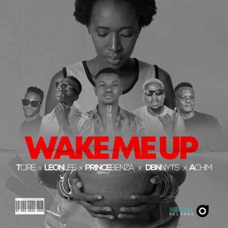 Prince Benza – Wake Me Up ft. Tcire, Achim, Leon Lee & Dbn Nyts SONG ARTWORK