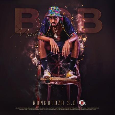 Bob Mabena – Nongoloza 3.0 Album Artwork