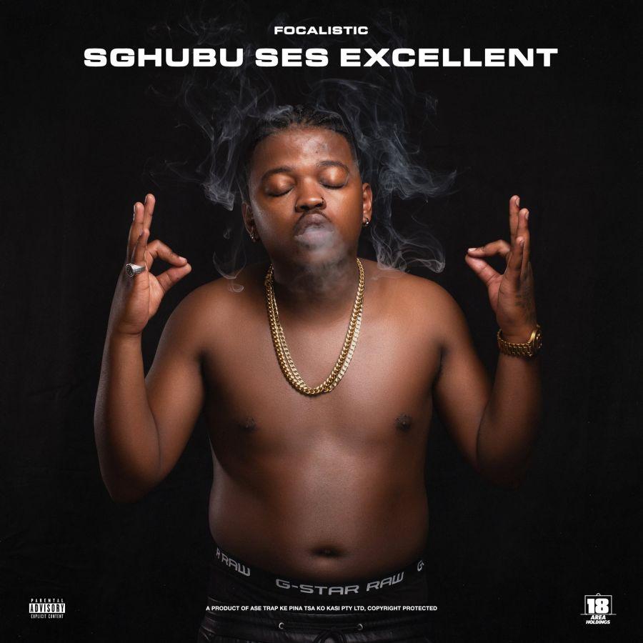 Focalistic – Sghubu Ses Excellent Album Artwork