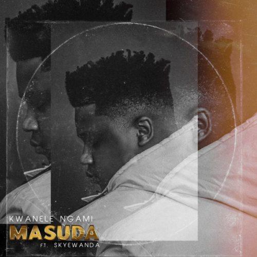 Masuda – Kwanele Ngami ft. Skye Wanda SONG ARTWORK