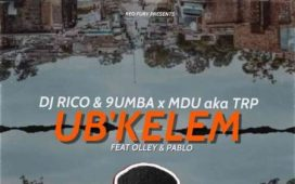 Mdu aka TRP, Dj Rico & 9umba – Ubkelem ft. Olley & Pablo SONG ARTWORK