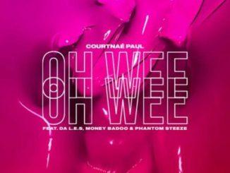 Courtnaé Paul – Oh Wee ft. Money Badoo, Phantom Steeze & Da L.E.S Song MP3