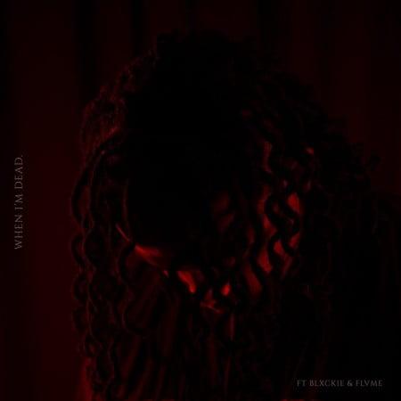 Die Mondez – When I'm Dead ft. Blxckie & Flvme Song MP3