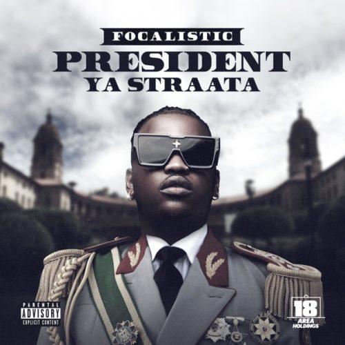 Focalistic – President Ya Straata EP ZIP Album Artwork
