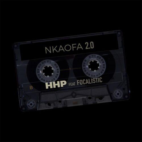 HHP – Nkaofa 2.0 ft. Focalistic  Song MP3
