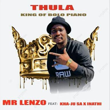 Mr Lenzo – Thula ft. Kha-Ju SA & lnathi Radebe Song MP3