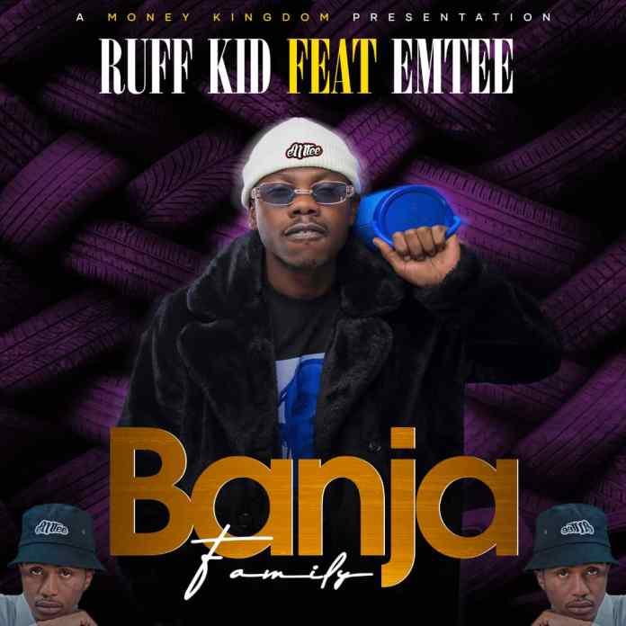 Ruff Kid – Banja (Family) Ft. Emtee Song MP3