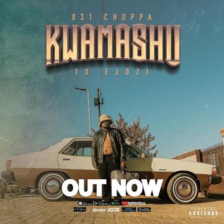 031Choppa – Kwamashu To Ejozi Album ZIP Artwork