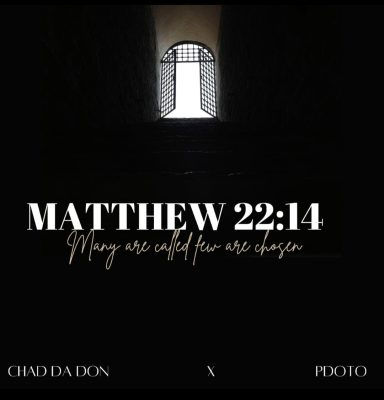 Chad Da Don & PdotO – Matthew 22:14  EP ZIP Artwork
