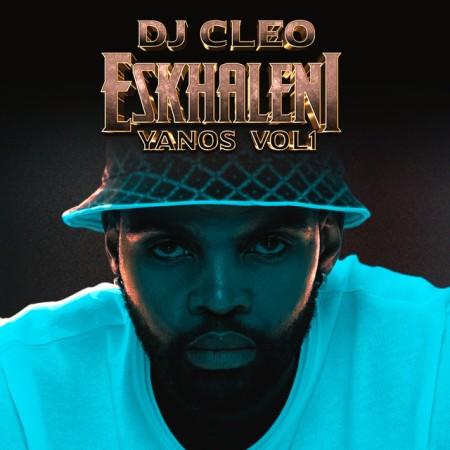 DJ Cleo – Eskhaleni Yanos Vol 1 Album ZIP Artwork